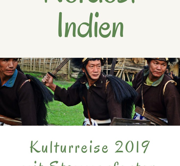 Nordost Indien Kulturreise 2019